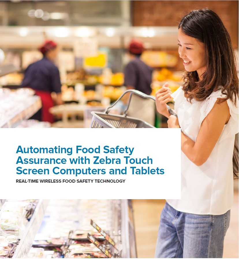 Cover for Automating Food Safety Assurance with Zebra Touch Screen Computers and Tablets REAL-TIME WIRELESS FOOD SAFETY TECHNOLOGY